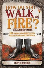 How Do You Walk on Fire?: And Other Puzz