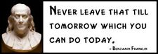 Wall Quote - Benjamin Franklin - Never leave that till tomorrow which you can do