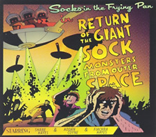 SOCKS IN THE FRYING PAN-RETURN OF THE GIANT SOCK MONSTERS FROM OUTER SPAC CD NEW