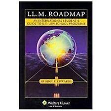 LL.M. Roadmap: An International Students Guide to U.S. Law School Programs