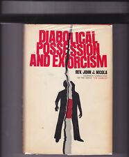 """DIABOLICAL POSSESSION AND EXORCISM. By Rev. John Nicola,  """"The Movie Exorcist"""""""