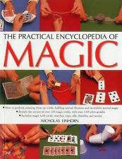 The Practical Encyclopedia of Magic : How to Perform Amazing Close-Up Tricks, B…