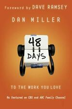 48 Days to the Work You Love - Dan Miller - 2007 Paperback - NEW!