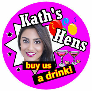 12 X HEN PARTY BADGES (BUY US A DRINK - BIG PERSONALISED BADGE, PHOTO - NEW