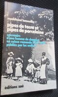Pipes de terre pipes de porcelaine par Lamouille souvenirs Suisse 1920-40 ed Zoé