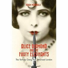 """VERY GOOD"" Brian McDonald, Alice Diamond and the Forty Elephants : The Female G"