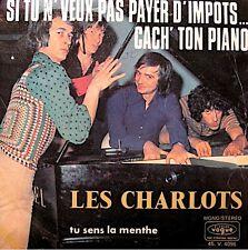 LES CHARLOTS si tu n'veux pas payer d'impots.. cach' ton piano/tu sens la menthe