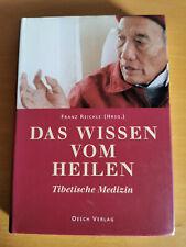 Das Wissen vom Heilen - Tibetische Medizin - Franz Reichle (Hrsg.)