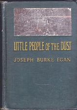 Little People of the Dust by Joseph Burke Egan 1913 The Pilgrim Press