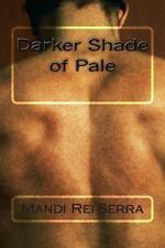 Darker Shade of Pale : -Her Escape, Her Freedom- by Mandi Rei Serra (2013,...