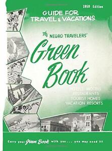 The Negro Travelers' Green Book 1959 facsimile edition Interesting Travel Guide