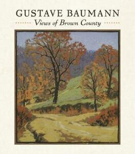 Gustave Baumann: Views of Brown County