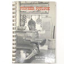 Vtg 1973 Pioneer Potluck Cookbook Stories Recipes Cooking Baking Colorado Spiral