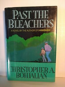 Past The Bleachers by Christopher A. Bohjalian hardcover first edition.