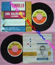 LP 45 7'' JOHN FOSTER GIORGIO FABOR Luna malinconica Gingillo no cd mc dvd(*)