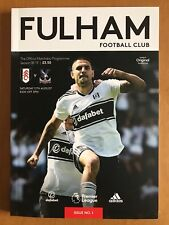 Fulham v Crystal Palace Programme Saturday 11th August 2018 RELISTED ITEM
