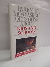 Parents' Most Asked Questions About Kids And Schools Guide Book Cliff Schimmels