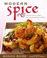 Modern Spice: Inspired Indian Flavors for the Contemporary Kitchen Bhide, Monic