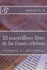 Frases Célebres: El Maravilloso Libro de Las Frases Célebres. Volumen 2 :...