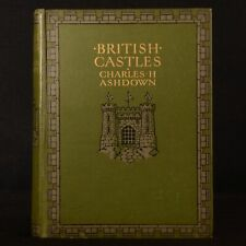 1911 British Castles Charles H. Ashdown First Edition Colour Illustrated