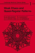 Weak Chaos and Quasi-Regular Patterns (Cambridge Nonlinear Science Series) by Z