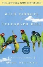 The Wild Parrots Of Telegraph Hill - A Love Story.