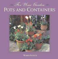 For Your Garden Ser.: Pots and Containers by Warren Schultz (1996, Trade...