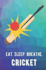 New listing Eat Sleep Breathe Cricket: For The Love of The Game. Rainbow Colors and a Fun...