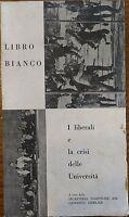 LIBRO BIANCO. I liberali e la crisi delle Università- Aa.vv.,  1968,
