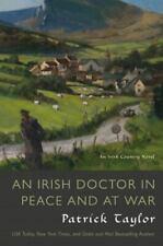 An Irish Doctor in Peace and at War: An Irish Country Novel [Irish Country Books