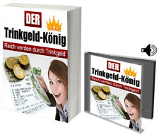 Der Trinkgeld-König! Reich werden d.Trinkgeld Kellner/Ober/Friseur eBook+Hörbuch