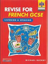 Revise for French GCSE - Speaking and Listening - by Michael Buckby