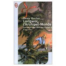 Denis Duclos - Longwor, l'Archipel-Monde Tome 1