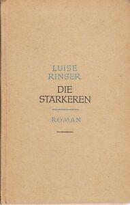 Luise Rinser: Die Stärkeren   EA 1948