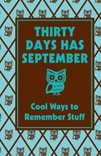 Best at Everything: Thirty Days Has September : Cool Ways to Remember Stuff...