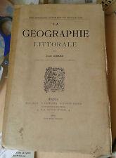 GIRARD Jules. La géographie littorale. Société d'Editions Scientifiques. 1895.