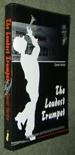 The Loudest Trumpet - Buddy Bolden & Early History of Jazz - Hardie - iUniverse