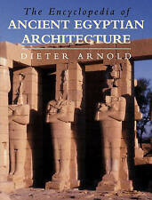 NEW The Encyclopedia of Ancient Egyptian Architecture by Dieter Arnold