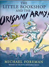 Il piccolo negozio di libri e l'esercito Origami di Michael Foreman (rilegato) NUOVO LIBRO