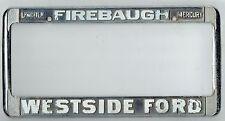 Firebaugh California Westside Ford Lincoln Mercury Vintage License Plate Frame