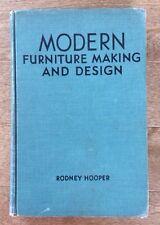 Vintage Modern Furniture Making and Design Rodney Hooper 1939 First USA Edition