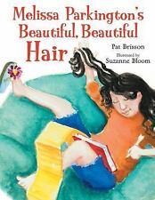 Melissa Parkington's Beautiful, Beautiful Hair by Pat Brisson (2006, Picture...