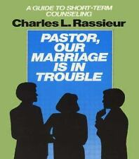 Pastor, Our Marriage Is in Trouble: A Guide to Short-Term Counseling