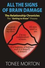 All the Signs of Brain Damage: The Relationship Chronicles: The Getting to Know