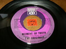 THE ORIGINALS - MOMENT OF TRUTH - BABY I'M FOR REAL  / LISTEN - TAMLA MOTOWN