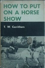 HOW TO PUT ON A HORSE SHOW, 1971 BOOK