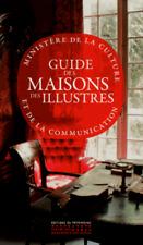 Guide des Maisons des Illustres**NEUF 2017** France. Ministère de la culture et