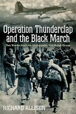 Operation Thunderclap and the Black March : Two Stories from the Unstoppable...