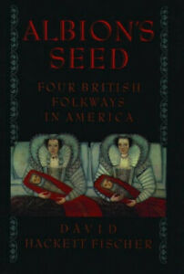 Albion's Seed: Four British Folkways in America by Fischer, David Hackett