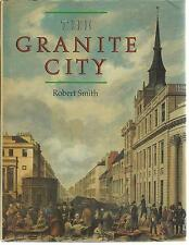The Granite City: History of Aberdeen. R. Smith. History/Nostalgia, Scotland. HB